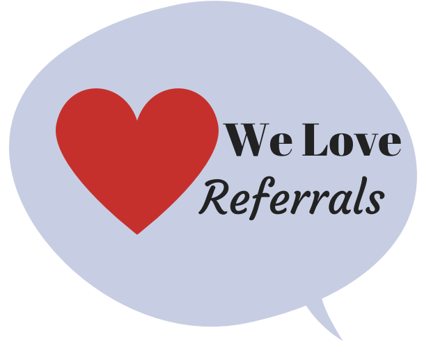 we love referrals